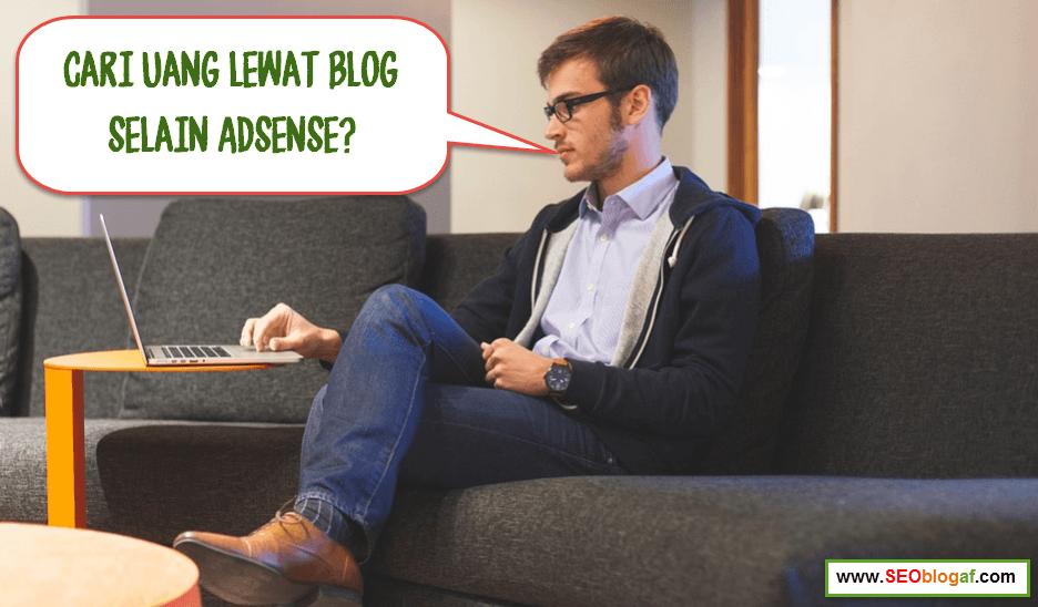 Cari uang lewat blog selain adsense