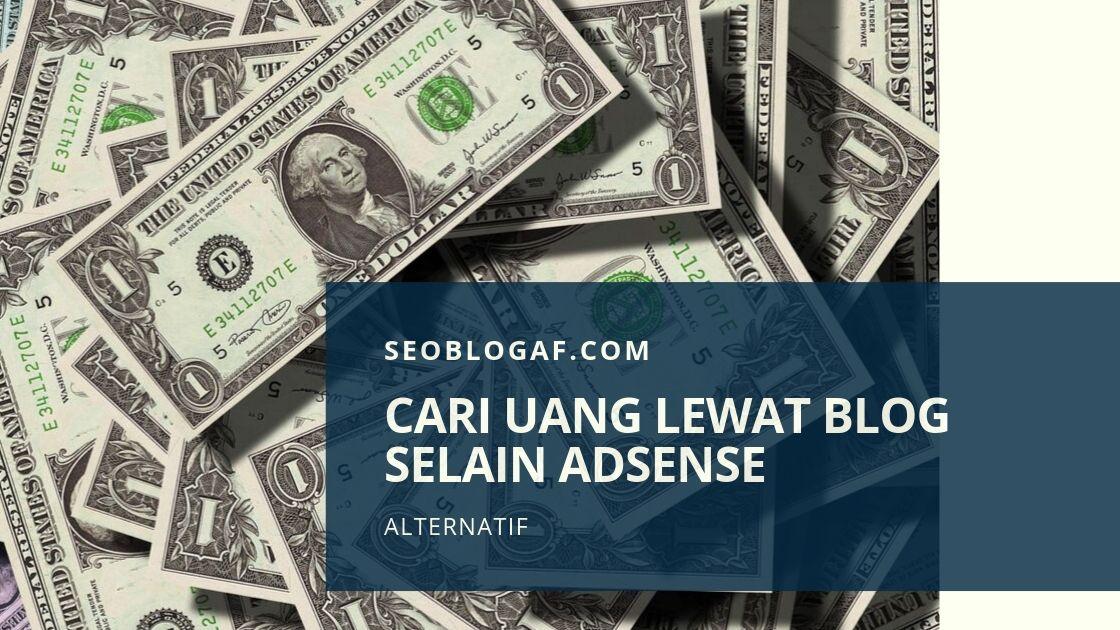 Cari Uang lewat Blog selain Google Adsense