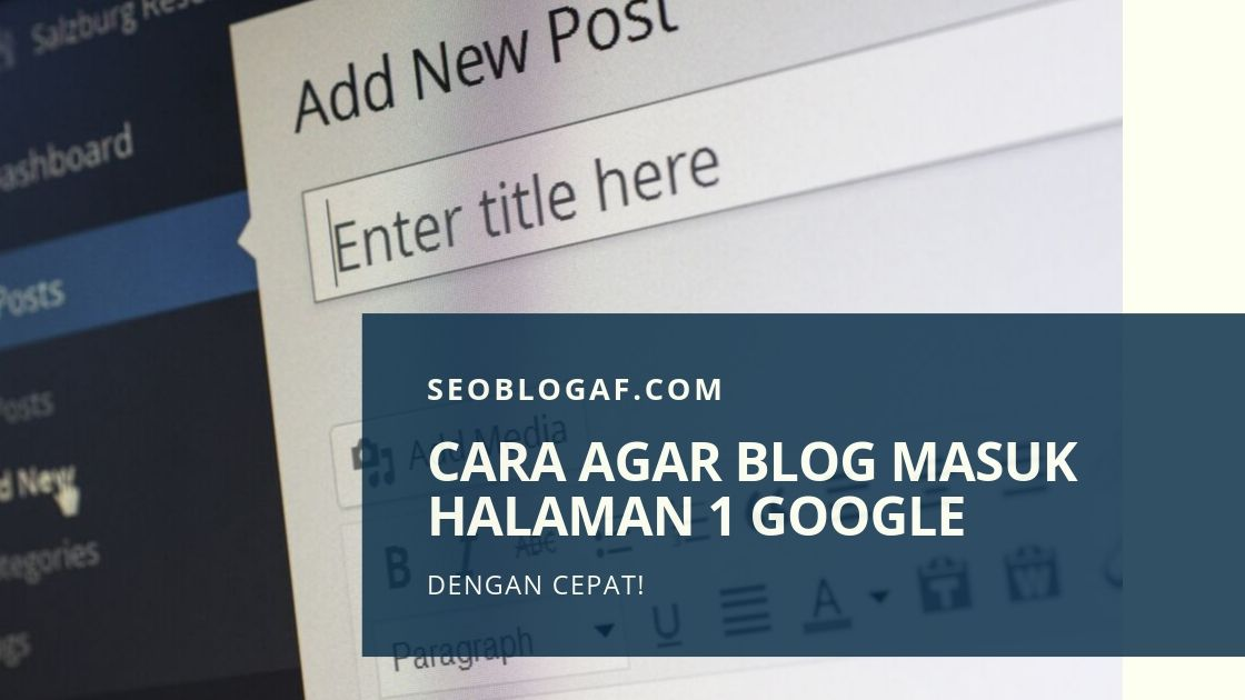 Langkah agar Blog/ Website Masuk Halaman Pertama Google